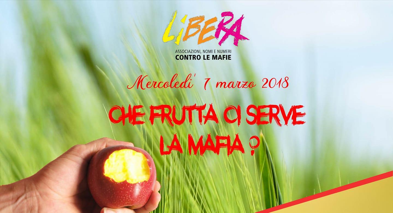 Che frutta ci serve la mafia incontro con Gian Carlo Caselli a Saluzzo mercoledì 7 marzo organizzato da Libera